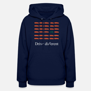 Drive Go By Car Car or bike: Drive different - Women's Hoodie