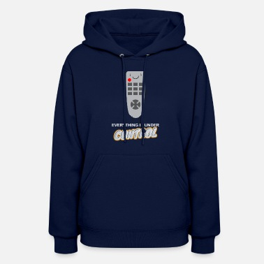 Everything EVERYTHING IS UNDER CONTROL - Women's Hoodie