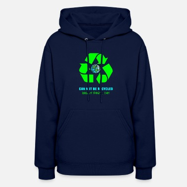 Greenpeace The Earth cannot be recycled Earth Day AWARENESS - Women's Hoodie