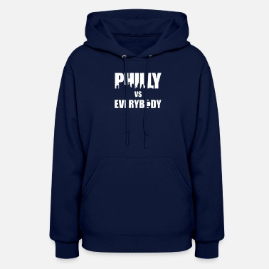 Philly PHILLY VS EVERYBODY - Women's Hoodie