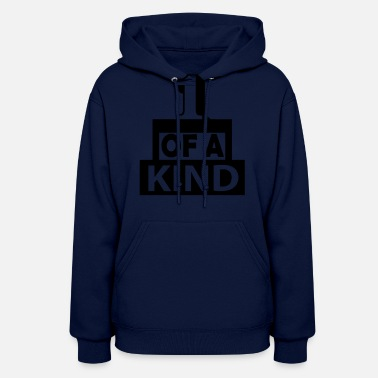 One Of A Kind One of a kind - Women's Hoodie