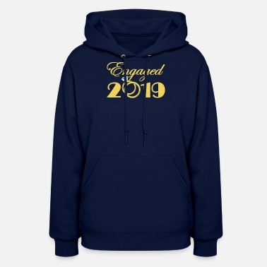Engagement Engaged 2019 Engagement Wedding - Women's Hoodie