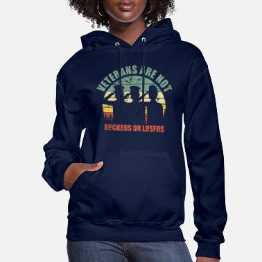 Army Wife RETRO VINTAGE VETERANS ARE NOT SUCKERS OR LOSERS - Women's Hoodie
