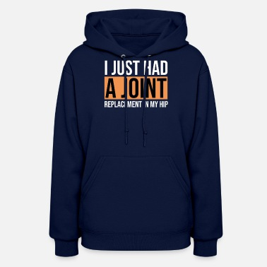Joint Funny Joint Replacement T Shirt Hip Replacement - Women's Hoodie