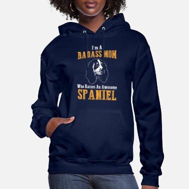 Spaniel Mom Badass Awesome SPANIEL MOM - Women's Hoodie