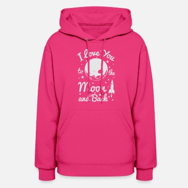 Love You I Love You To The Moon - Women's Hoodie
