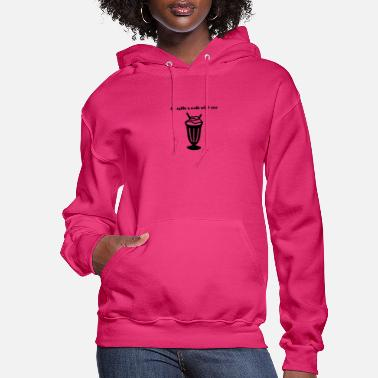 I'd split a malt with you - Women's Hoodie