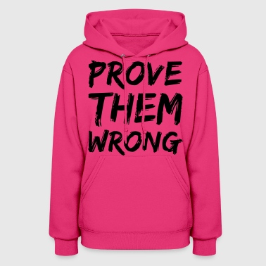 Prove Them Wrong - Women's Hoodie