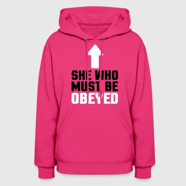 She Who Must Be Obeyed  - Women's Hoodie