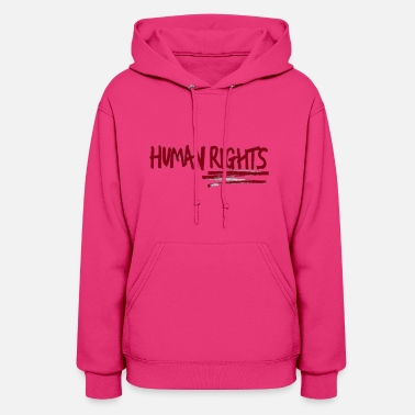 Human Rights human rights - Women's Hoodie