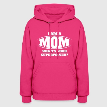 Mom Superpower - Women's Hoodie