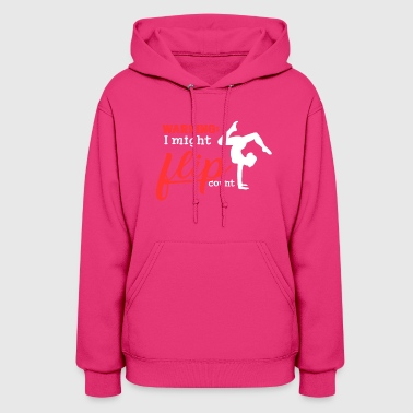 I Might Flip Out Gymnast Tumbling Premium T Shir - Women's Hoodie