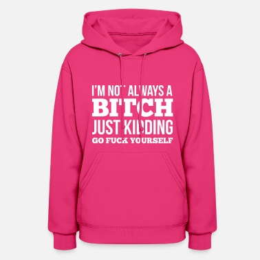 Just Bitch - Women's Hoodie