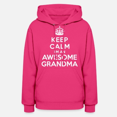 Grandparents Keep calm Awesome Grandma - Women's Hoodie