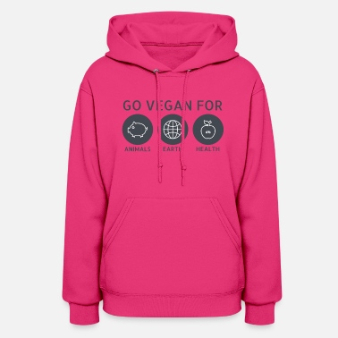 Go Vegan For Animals, Earth and Health - Women's Hoodie
