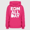 EDM ALL Day - Women's Hoodie