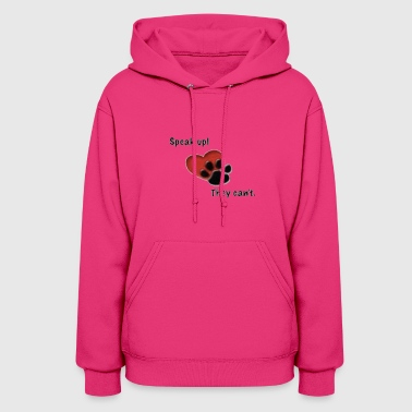 speak up they can't - Women's Hoodie