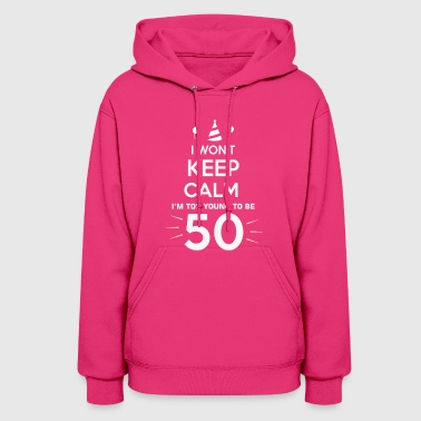 50th birthday too young to be fifty joke party shi - Women's Hoodie