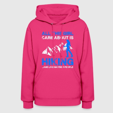 All This Girl Care About Is Hiking Shirt - Women's Hoodie