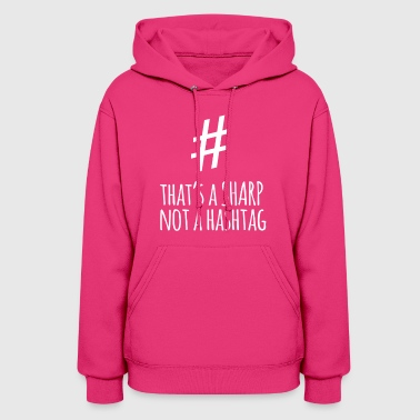 Sharp Not a Hashtag - Women's Hoodie
