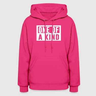 One Of a Kind - Women's Hoodie