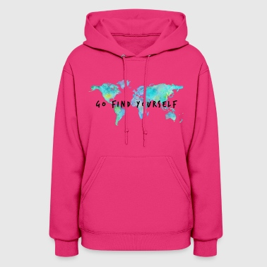 Go Find Yourself - Travel The World! - Women's Hoodie