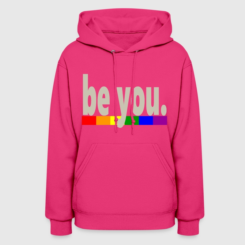 Gay Pride Rainbow Flag be you - Women's Hoodie