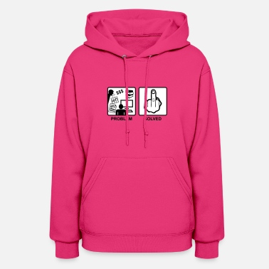 Problem Solved - Finger, Fuck you - Women's Hoodie