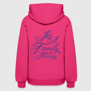 It s A Family Thang - Women's Hoodie