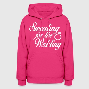 Sweating For The Wedding - Women's Hoodie