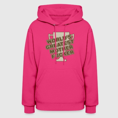 WORLDS GREATEST MOTHER FUCKER - Women's Hoodie