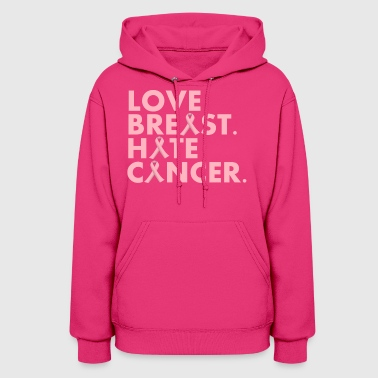 Love Breast. Hate Cancer. Breast Cancer Awareness) - Women's Hoodie