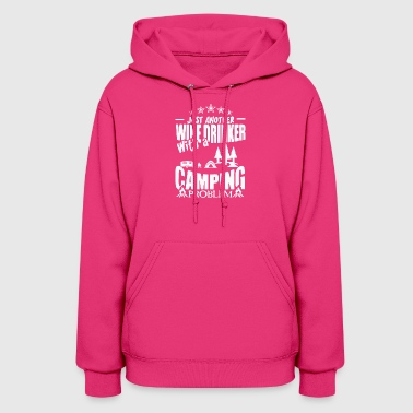 Wine Drinker With A Camping Problem T Shirt - Women's Hoodie
