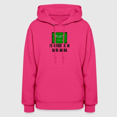 I'd Rather Be In Saudi Arabia - Women's Hoodie