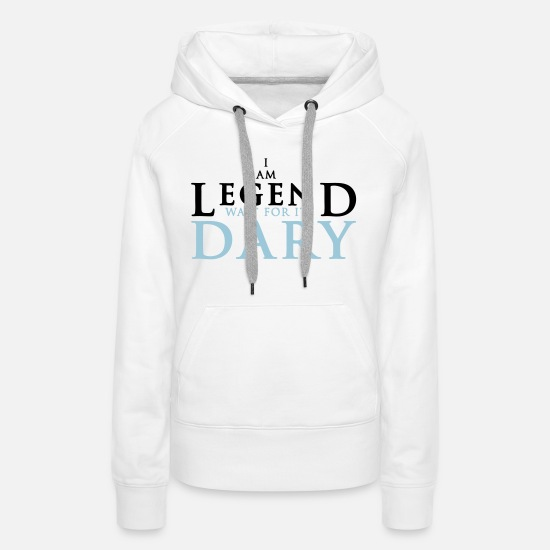 Mother Hoodies & Sweatshirts - I am legend wait for it dary - Women's Premium Hoodie white