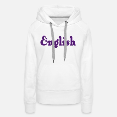 Identity ❤✦Love English-Englishes are Awesome and Best✦❤ - Women's Premium Hoodie