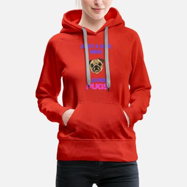Just a Girl Who Loves Pugs - Women's Premium Hoodie