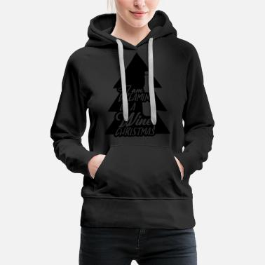 I Am Dreaming Of A Wine Christmas - Women's Premium Hoodie