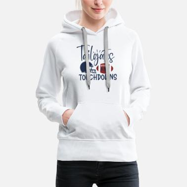 Tailgates and touchdowns - Women's Premium Hoodie