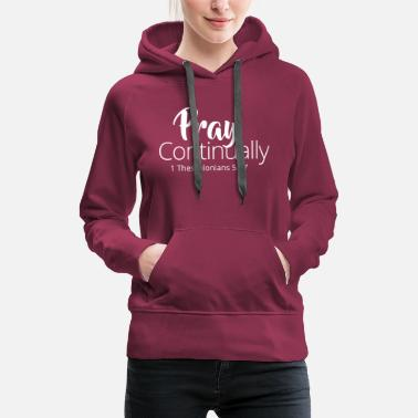 Pray Continually - White - Women's Premium Hoodie