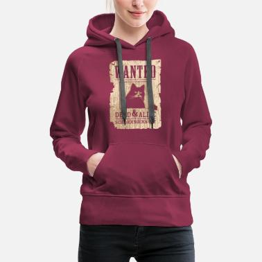 Dead And Alive WANTED DEAD AND ALIVE - Women's Premium Hoodie