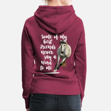 Horse Some of my best friends never .. - Women's Premium Hoodie