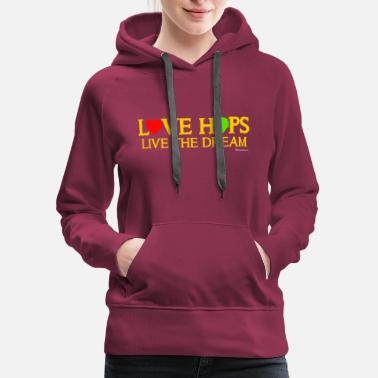 Lightweight Love Hops Live The Dream  - Women's Premium Hoodie