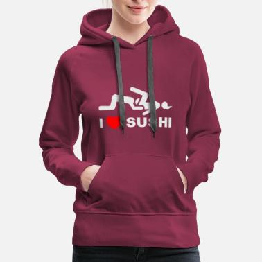 Position I Love Sushi Funny - Women's Premium Hoodie