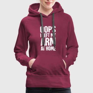 Cut Off Funny Amputated Missing Arm Amputee Gift - Women's Premium Hoodie