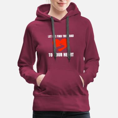 Valentine's Day Road to your Heart 2019 T-Shirt - Women's Premium Hoodie
