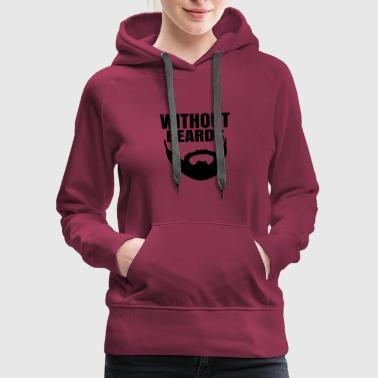 Without Beards - Women's Premium Hoodie