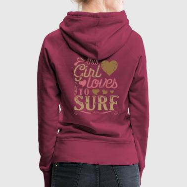 This Girl Loves To Surf Surfing - Women's Premium Hoodie