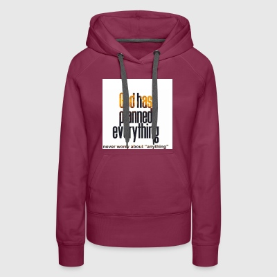 God has planned everything - Women's Premium Hoodie