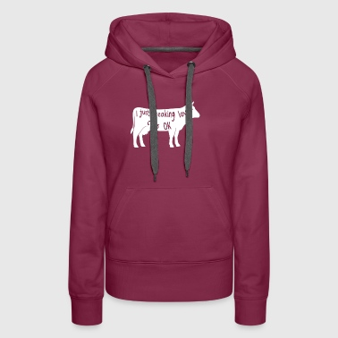 i just freaking love cows ok - Women's Premium Hoodie